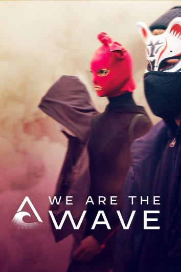 Мы – волна / We are the Wave (2019)
