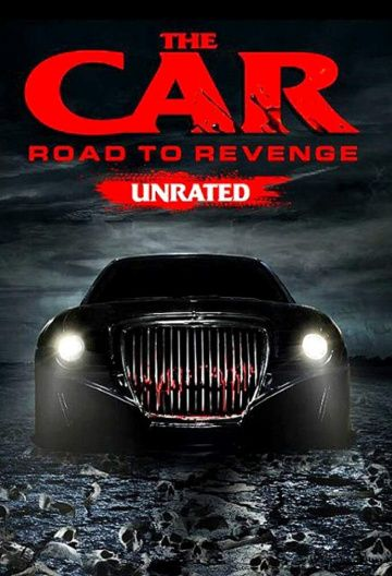 Автомобиль: Дорога мести / The Car: Road to Revenge (2019)